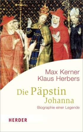 Die Päpstin Johanna. Biographie einer Legende