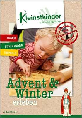 Die Praxismappe: Advent & Winter erleben. Kleinstkinder in Kita und Tagespflege: Ideen für Kinder unter 3