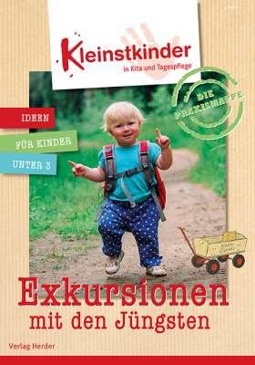 Die Praxismappe: Exkursionen. Kleinstkinder in Kita und Tagespflege: Ideen für Kinder unter 3