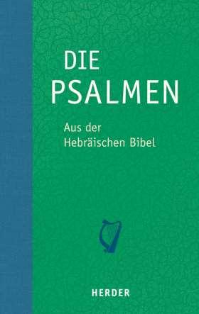 Die Psalmen. Aus der Hebräischen Bibel übersetzt von Rabbiner Ludwig Philippson