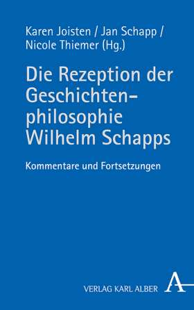 Die Rezeption der Geschichtenphilosophie Wilhelm Schapps. Kommentare und Fortsetzungen