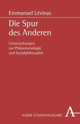 Die Spur des Anderen. Untersuchungen zur Phänomenologie und Sozialphilosophie