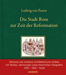 Die Stadt Rom zur Zeit der Reformation. Neu herausgegeben und eingeleitet von Martin Wallraff