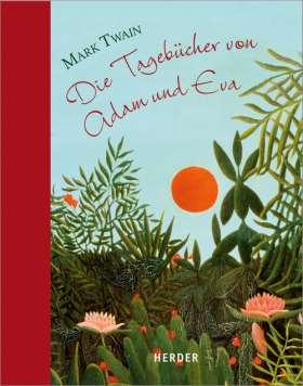 Die Tagebücher von Adam und Eva. Mit Bildern von Henri Rousseau