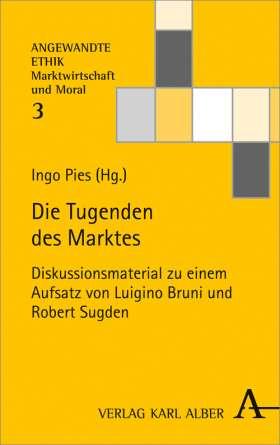 Die Tugenden des Marktes. Diskussionsmaterial zu einem Aufsatz von Luigino Bruni und Robert Sugden