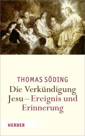 Die Verkündigung Jesu - Ereignis und Erinnerung