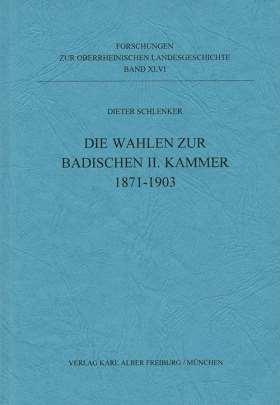 Die Wahlen zur Badischen II. Kammer 1871-1903