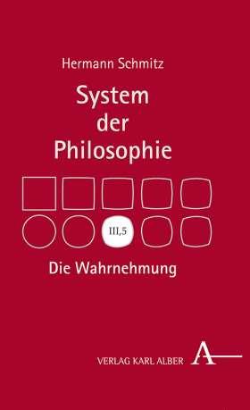 Die Wahrnehmung. System der Philosophie, Band III,5