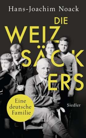 Die Weizsäckers . Eine deutsche Familie