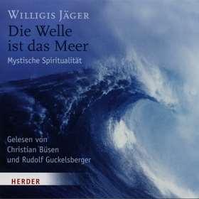 Die Welle ist das Meer. Mystische Spiritualität