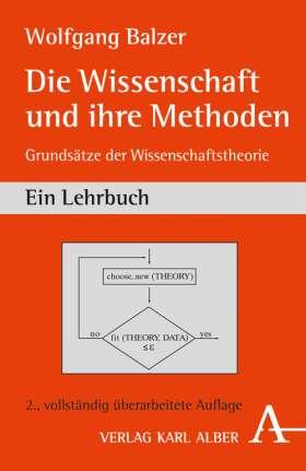 Die Wissenschaft und ihre Methoden. Grundsätze der Wissenschaftstheorie. Ein Lehrbuch