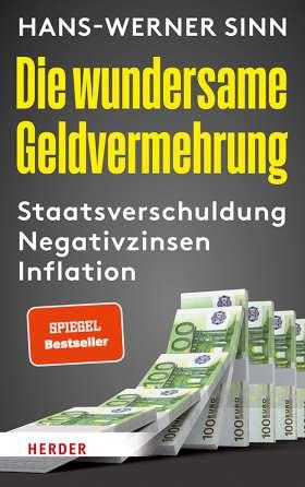 Die wundersame Geldvermehrung. Staatsverschuldung, Negativzinsen, Inflation