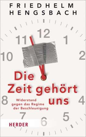 Die Zeit gehört uns. Widerstand gegen das Regime der Beschleunigung