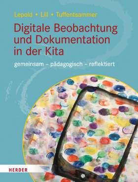 Digitale Beobachtung und Dokumentation in der Kita. gemeinsam – pädagogisch – reflektiert
