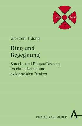 Ding und Begegnung. Sprach- und Dingauffassung im dialogischen und existenzialen Denken
