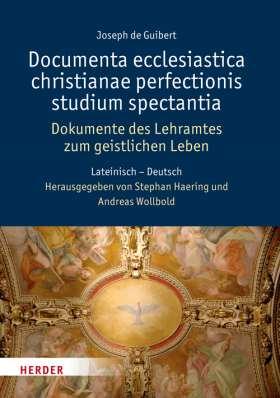 Documenta ecclesiastica christianae perfectionis studium spectantia - Dokumente des Lehramtes zum geistlichen Leben. Lateinisch-Deutsch