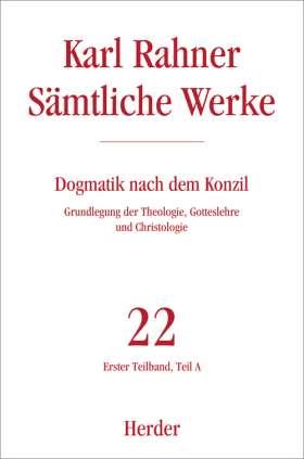 Dogmatik nach dem Konzil. Erster Teilband: Grundlegung der Theologie, Gotteslehre und Christologie. Teil A