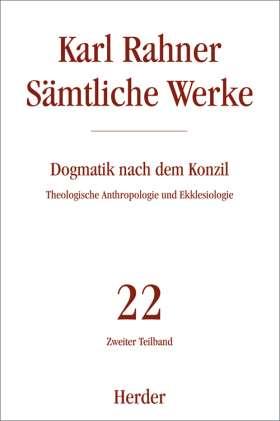 Dogmatik nach dem Konzil. Zweiter Teilband: Theologische Anthropologie und Ekklesiologie