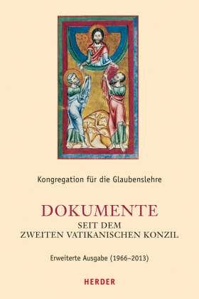 Dokumente seit dem Zweiten Vatikanischen Konzil. Erweiterte Ausgabe (1966-2013)