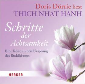 Doris Dörrie liest: Schritte der Achtsamkeit. Eine Reise an den Ursprung des Buddhismus