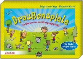 Draußenspiele. 40 Ideenkarten mit Bewegungsspielen für Kinder von 3-6 Jahren