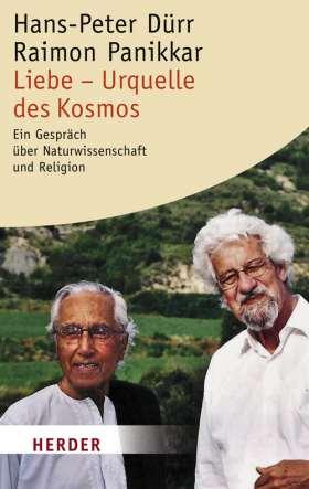 E-Book: Liebe - Urquelle des Kosmos. Ein Gespräch über Naturwissenschaft und Religion