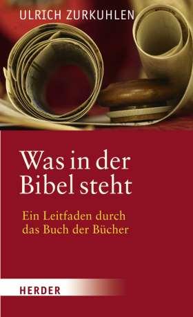 E-Book: Was in der Bibel steht. Ein geistlicher Leitfaden durch das Buch der Bücher