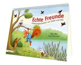 Echte Freunde. Kniebuchgeschichten von Eddie und Piet