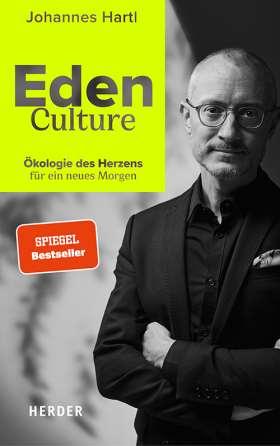Eden Culture. Ökologie des Herzens für ein neues Morgen