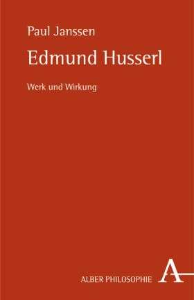 Edmund Husserl. Werk und Wirkung