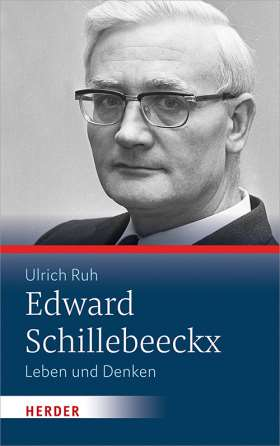 Edward Schillebeeckx. Leben und Denken