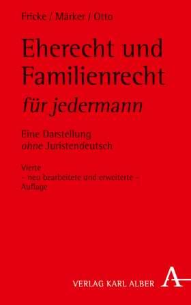 Eherecht und Familienrecht für jedermann. Eine Darstellung ohne Juristendeutsch