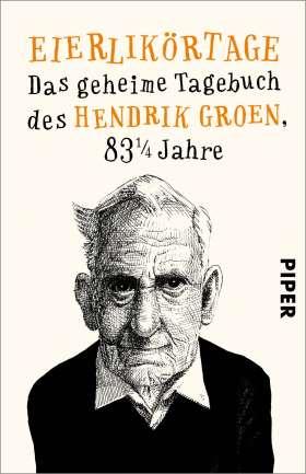 Eierlikörtage. Das geheime Tagebuch des Hendrik Groen, 83 1/4 Jahre