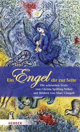 Ein Engel dir zur Seite. Mit Bildern von Marc Chagall