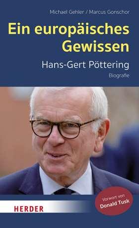 Ein europäisches Gewissen. Hans-Gert Pöttering - Biografie