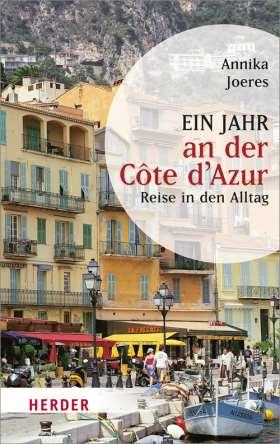 Ein Jahr an der Côte d'Azur. Reise in den Alltag