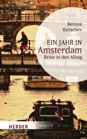 Ein Jahr in Amsterdam. Reise in den Alltag