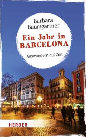 Ein Jahr in Barcelona. Auswandern auf Zeit