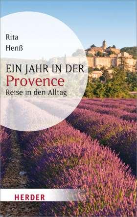 Ein Jahr in der Provence. Reise in den Alltag