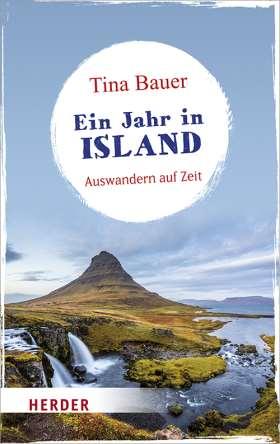 Ein Jahr in Island. Auswandern auf Zeit