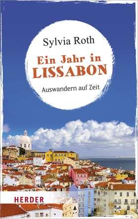 Ein Jahr in Lissabon. Auswandern auf Zeit