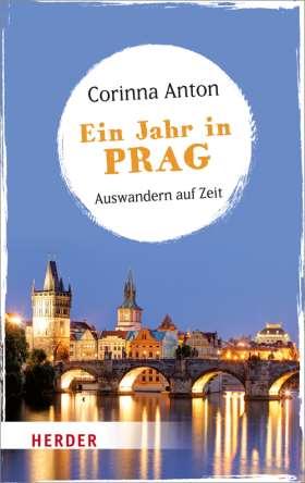 Ein Jahr in Prag. Auswandern auf Zeit