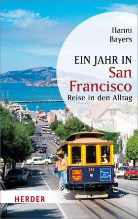 Ein Jahr in San Francisco. Reise in den Alltag