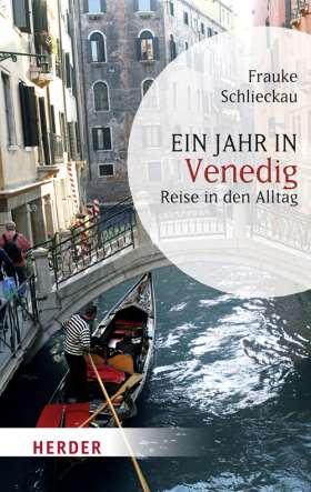 Ein Jahr in Venedig. Reise in den Alltag