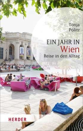 Ein Jahr in Wien. Reise in den Alltag