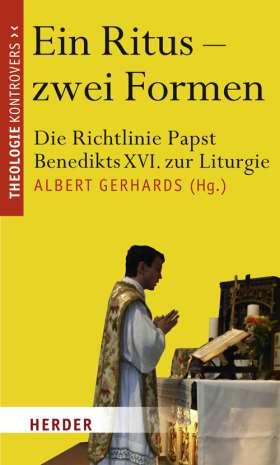 Ein Ritus - zwei Formen. Die Richtlinie Papst Benedikts XVI. zur Liturgie