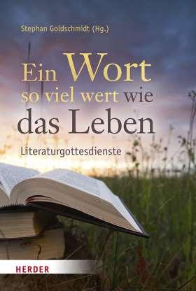 Ein Wort so viel wert wie das Leben. Literaturgottesdienste