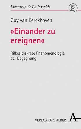 »Einander zu ereignen« Rilkes diskrete Phänomenologie der Begegnung Book Cover