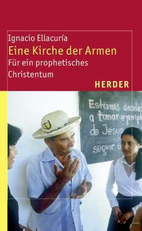 Eine Kirche der Armen. Für ein prophetisches Christentum