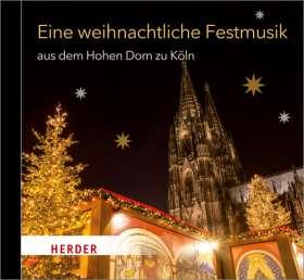Eine weihnachtliche Festmusik aus dem Hohen Dom zu Köln